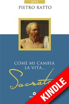 Come mi cambia la vita... Socrate - KINDLE