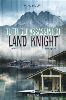 Tutti gli assassini di Land Knight - Prima Parte