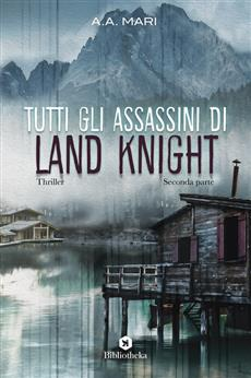 Tutti gli assassini di Land Knight - Seconda Parte